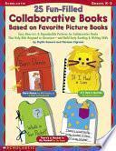 25 Fun-Filled Collaborative Books Based on Favorite Picture Books