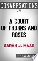 A Court of Thorns and Roses: A Novel By Sarah J. Maas | Conversation Starters