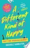 A Different Kind of Happy: A family in patchwork can be perfect - Rachaele Hambleton