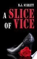 A Slice of Vice