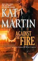 Against The Fire (Mills & Boon M&B) (The Raines of Wind Canyon, Book 2)