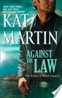 Against The Law (Mills & Boon M&B) (The Raines of Wind Canyon, Book 3)