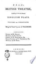 Bell's British Theatre, Consisting of the Most Esteemed English Plays. Volume the First [- Twenty-first]