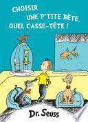Choisir Une P'Tite Bète, Quel Casse-Tète!: The French Edition of What Pet Should I Get?