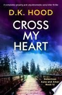 Cross My Heart - D.K. Hood