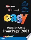 Easy Microsoft Office FrontPage 2003