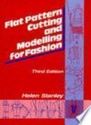 Flat Pattern Cutting and Modelling for Fashion