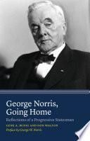 George Norris, Going Home