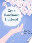 Get a Handsome Husband