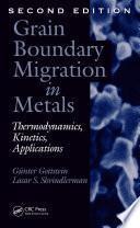 Grain Boundary Migration in Metals