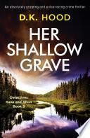 Her Shallow Grave
