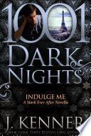 Indulge Me: A Stark Ever After Novella