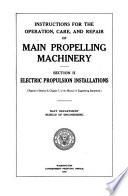 Instructions for the Operation, Care, and Repair of Main Propelling Machinery, Section 2: Electric Propulsion Installations, Reprint of Section 2, Chapter 7, of the Manual of Engineering Instructions