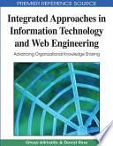 Integrated Approaches in Information Technology and Web Engineering: Advancing Organizational Knowledge Sharing