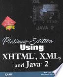 Platinum Edition Using XHTML, XML and Java 2