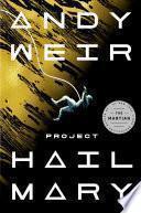 Project Hail Mary: A Novel - Andy Weir