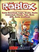 Roblox Game, Download, Login, Studio, Hacks, Unblocked, Cheats, Tips, Mods, APK, Guide Unofficial