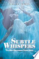 Subtle Whispers