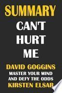 Summary: Can't Hurt Me- David Goggins: Master Your Mind and Defy the Odds