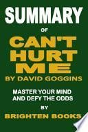 Summary of Can't Hurt Me by David Goggins
