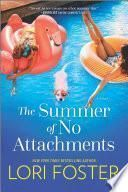 The Summer of No Attachments: A Novel - Lori Foster