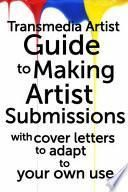 The Transmedia Artist Guide to Making Artist Submissions