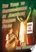 The Turn to Gruesomeness in American Horror Films, 1931Ð1936