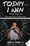 Today... I Win: When Tests Go Beyond The Classroom