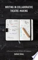 Writing in Collaborative Theatre-Making